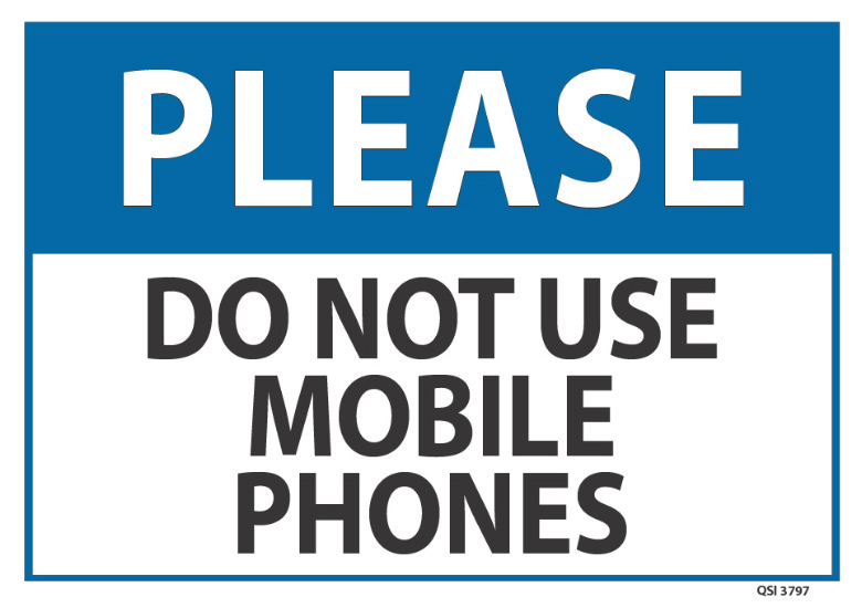 Please Do Not Use Mobile Phones Industrial Signs