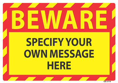 Custom Beware Sign Specify Your Own Message Beware Sign Large