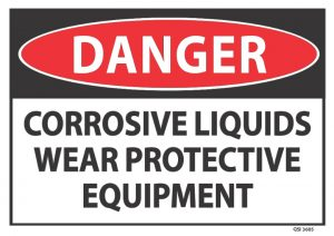 Danger Corrosive Liquids Wear Protective Equipment