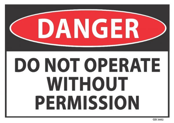 Danger Do Not Operate Without Permission QSI3602