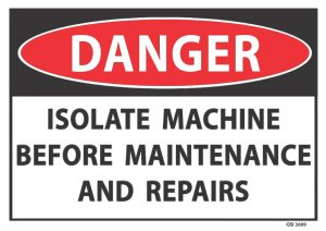 Danger Isolate Machine Before Maintenance
