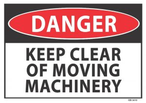 danger keep clear moving machinery