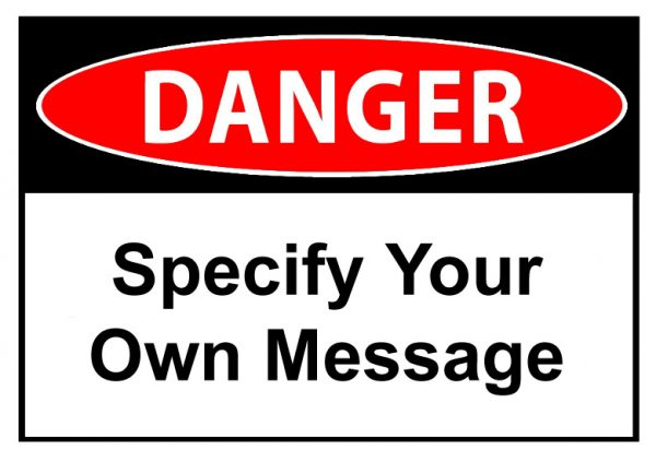 Custom Danger Sign Specify Your Own Message