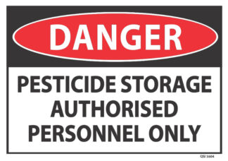 Danger Pesticide Storage Authorised Personnel Only