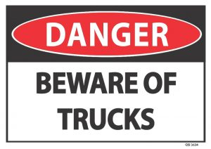 danger beware of trucks