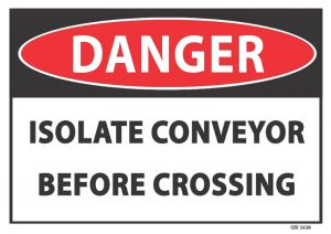 danger isolate conveyor before crossing