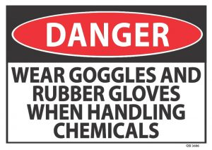 Danger Wear Goggles And Rubber Gloves