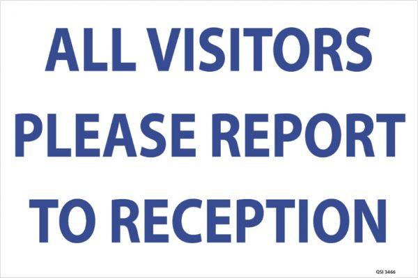 All Visitors Please Report To Reception