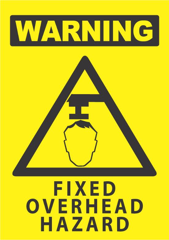 Warning Fixed Overhead Hazard Industrial Signs