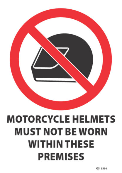 Motorcycle Helmets Must Not Be Worn Within These Premises