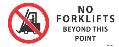 No Forklifts Beyond This Point 340mm x 120mm