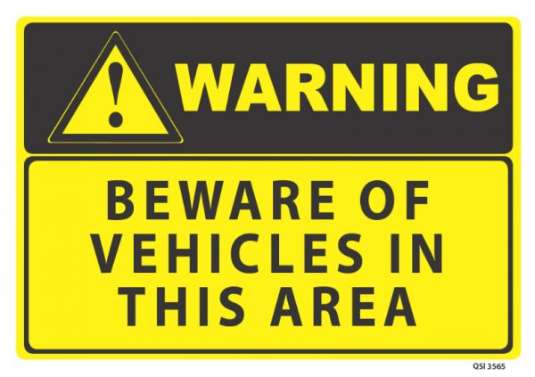 warning beware of vehicles in this area
