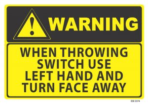 warning when throwing switch use left hand
