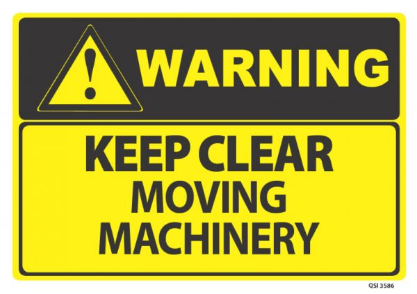 warning keep clear moving machinery