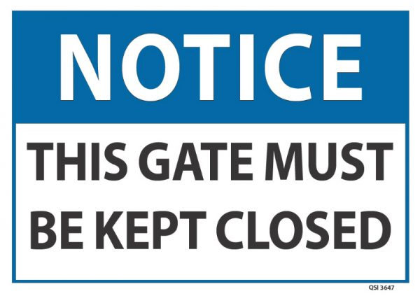 notice this gate must be kept closed