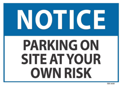 notice parking on site at your own risk