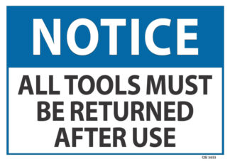 notice all tools must be returned after use