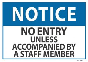 notice no entry unless accompanied