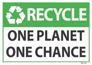 Recycle One Planet One Chance Sign