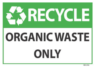 Recycle Organic Waste Only Sign