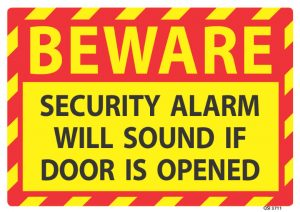 Beware Security Alarm Will Sound If Door Is Opened