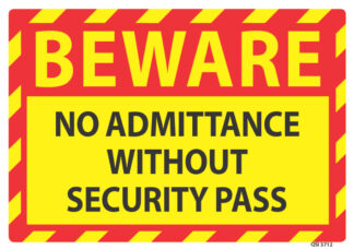 Beware No Admittance Without Security Pass