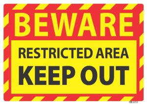 Beware Restricted Area Keep Out