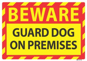 Beware Guard Dog On Premises