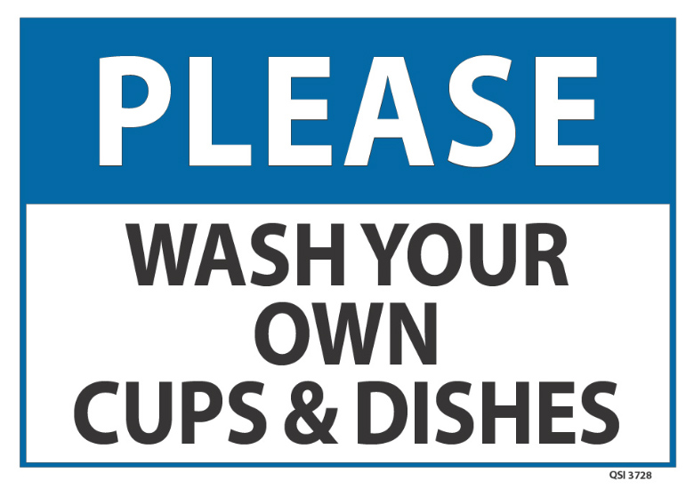 Please Wash Your Own Cups Dishes - Industrial Signs