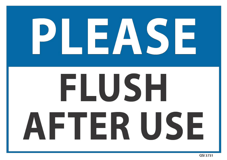 Please Flush After Use - Industrial Signs