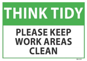Think Tidy Please Keep Work Areas Clean