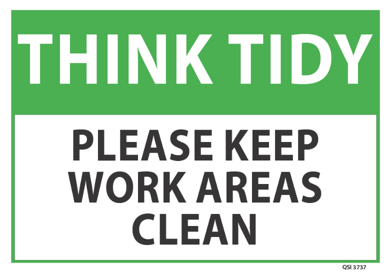 Think Tidy Please Keep Work Areas Clean - Industrial Signs