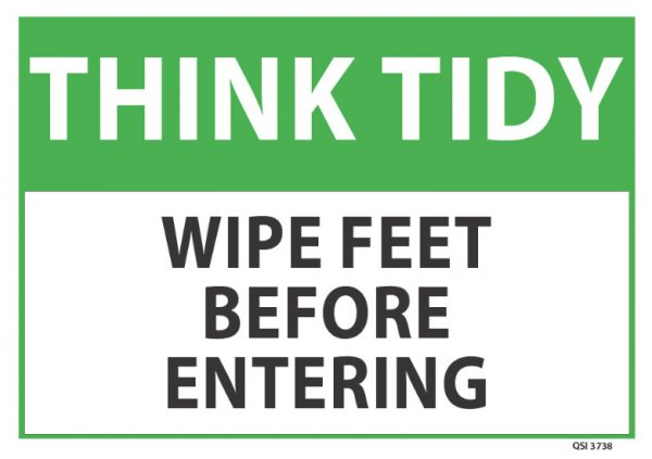 Think Tidy Wipe Feet Before Entering
