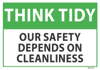 Think Tidy Our Safety Depends On Cleanliness
