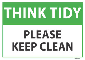 Think Tidy Please Keep Clean Sign