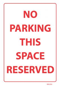 No Parking This Space Reserved