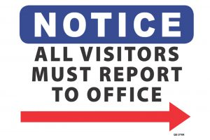 Notice All Visitors Must Report To Office