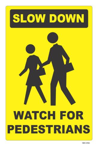 Slow Down Watch For Pedestrians