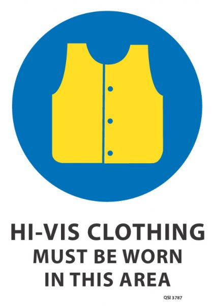 Hi Vis Clothing Must Be Worn Sign