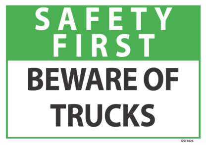 Safety First Beware Of Trucks Sign