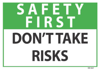 Safety First Don't Take Risks Sign