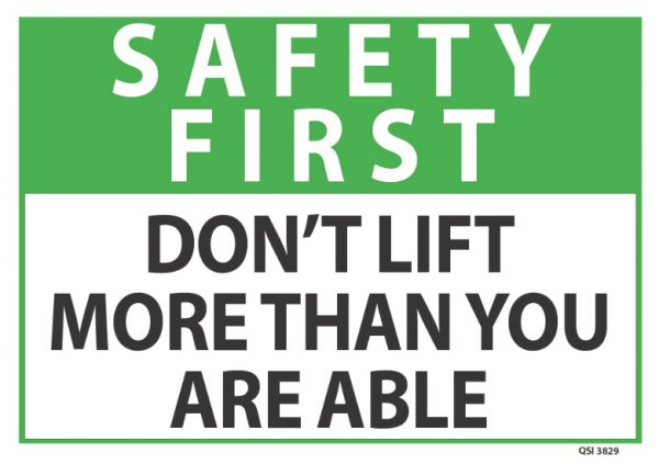 Safety First Don't Lift More Than You Are Able