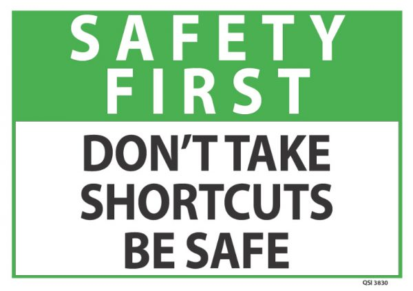 Safety First Don't Take Shortcuts