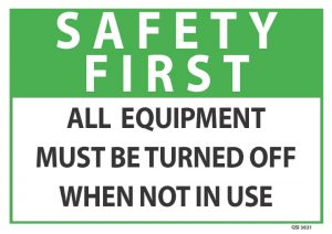Safety First Equipment Must Be Turned Off