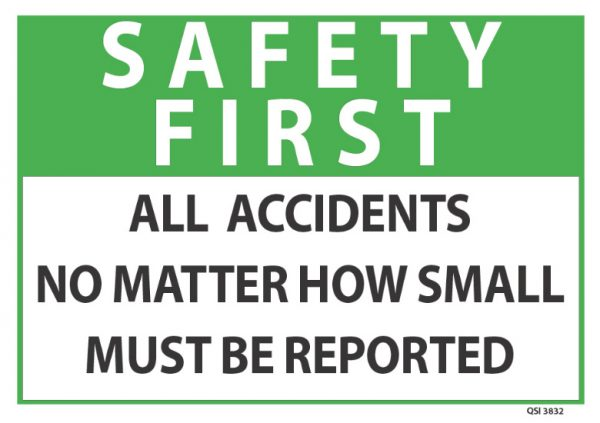 Safety First All Accidents Must Be Reported