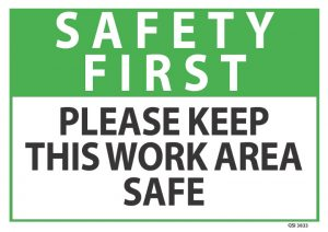 Safety First Please Keep Work Area Safe