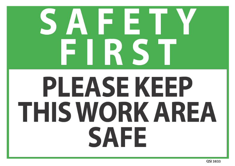 safety first please keep work area safe industrial signs. Black Bedroom Furniture Sets. Home Design Ideas