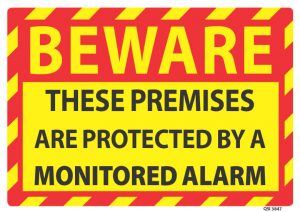 Beware These Premises Protected By Monitored Alarm