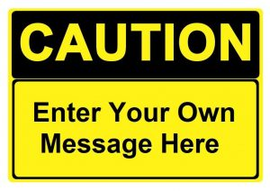 Custom Caution Sign Specify Your Own Message