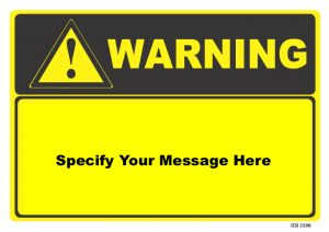 Custom Warning Sign Specify Your Own Message